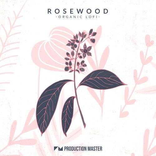 Rosewood – Organic Lofi
