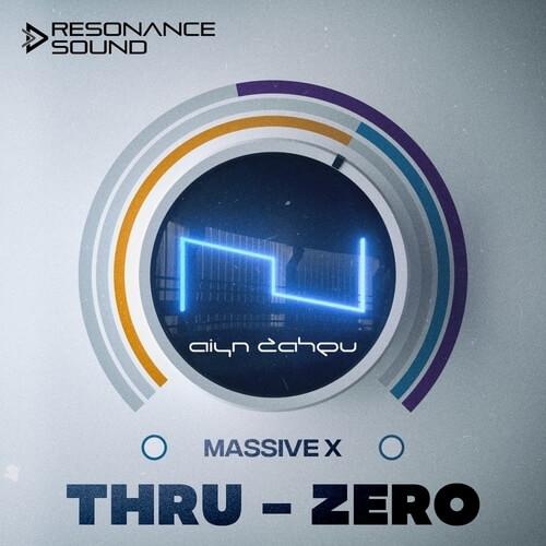 Aiyn Zahev Sounds – Thru-Zero Vol.1 Massive X