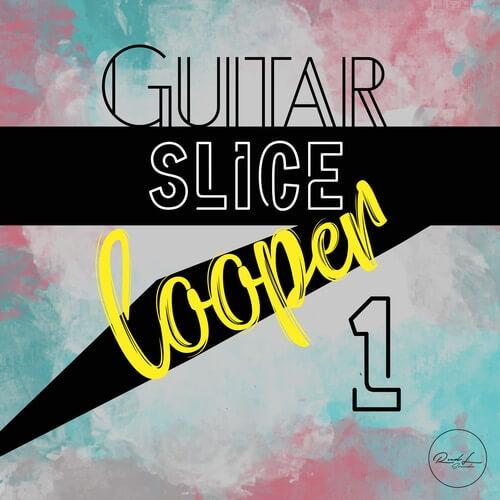 Guitar Slice Looper Vol.1