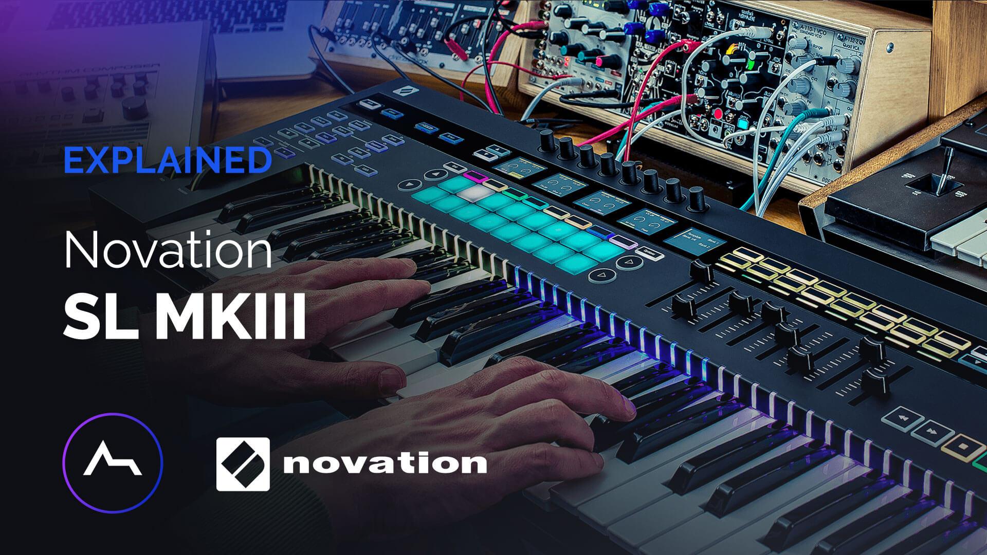 Novation SL MkIII Explained