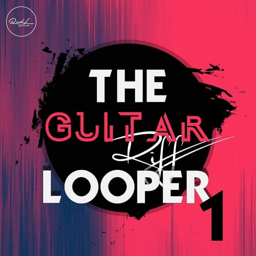 The Guitar Riff Looper Vol.1