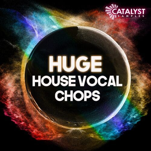 Huge House Vocal Chops