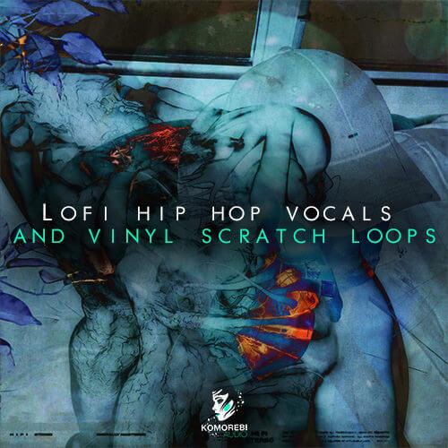 Lofi Hip Hop Vocals & Vinyl Scratch Loops