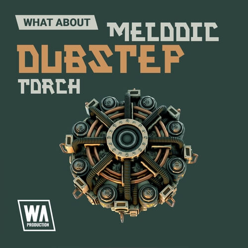 What About: Melodic Dubstep Torch