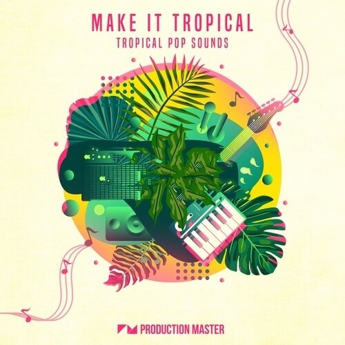 Make It Tropical - Tropical Pop Sounds