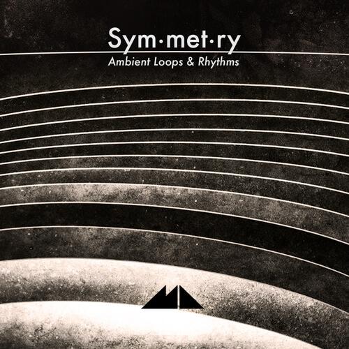 Symmetry - Ambient Loops & Rhythms