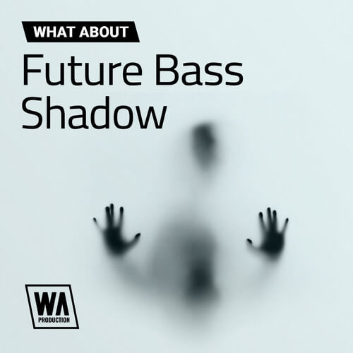 What About: Future Bass Shadow