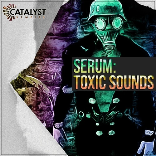 Serum: Toxic Sounds