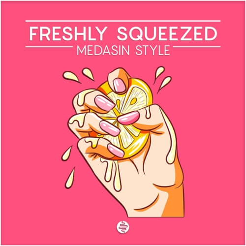 Freshly Squeezed (Medasin Style)