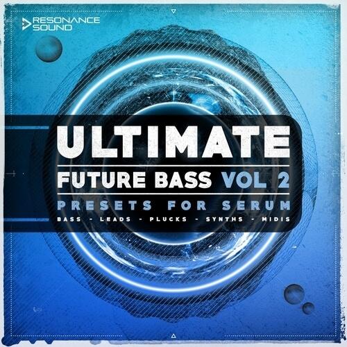 Ultimate Future Bass for Serum Vol.2