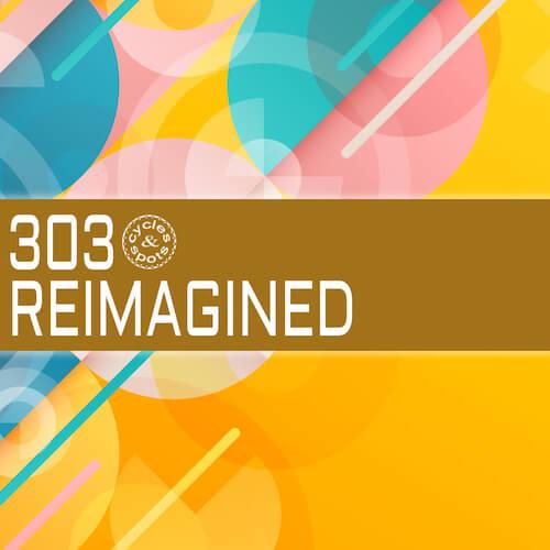 303 Reimagined