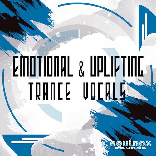 Emotional & Uplifting Trance Vocals