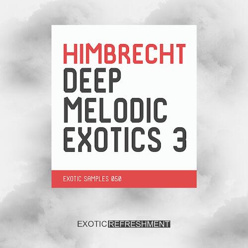 Himbrecht Deep Melodic Exotics 3