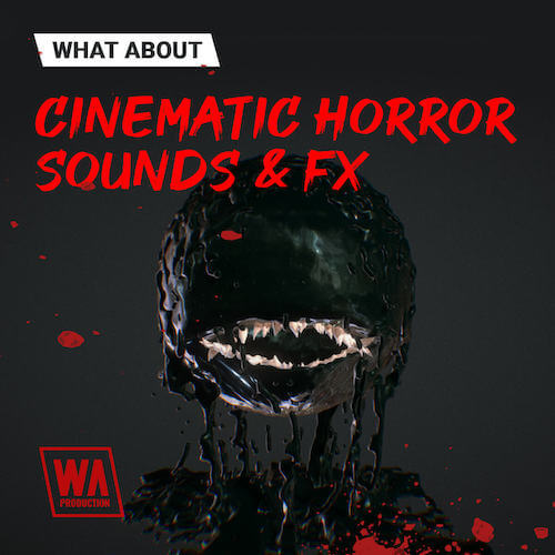 What About: Cinematic Horror Sounds & FX