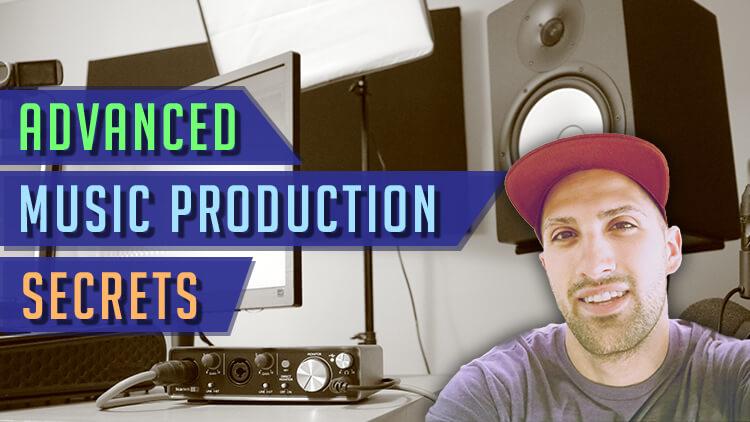 Advanced Music Production Secrets