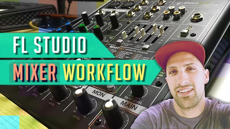 FL Studio Mixer Workflow