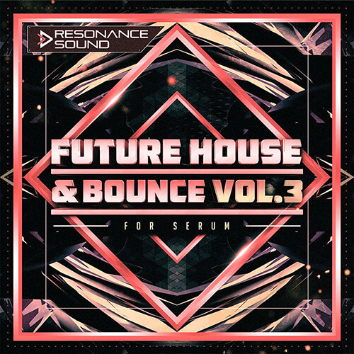 Future House & Bounce Vol.3 for Serum