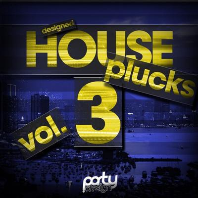 Designed House Plucks Vol 3