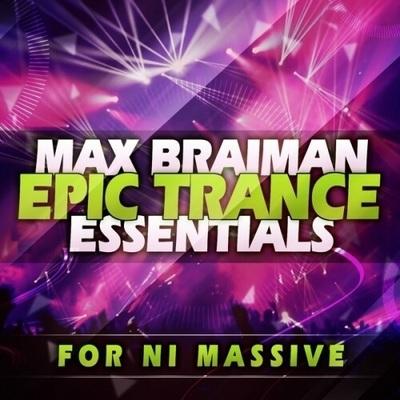 Max Braiman: Epic Trance Essentials For NI Massive