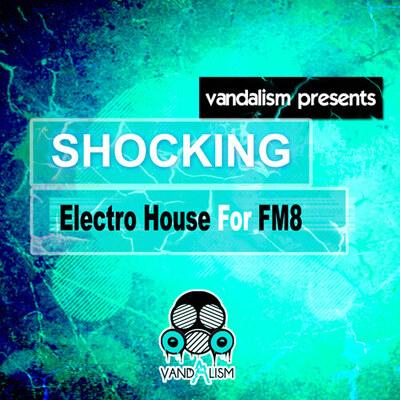 Shocking Electro House For FM8