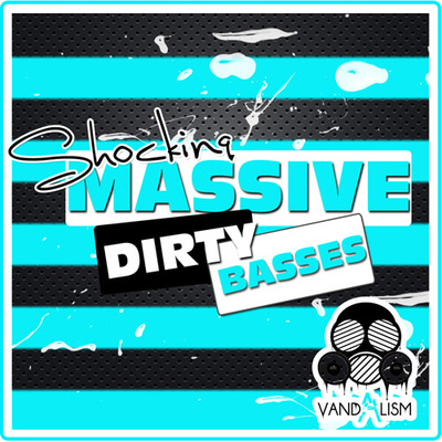 Shocking Massive: Dirty Basses