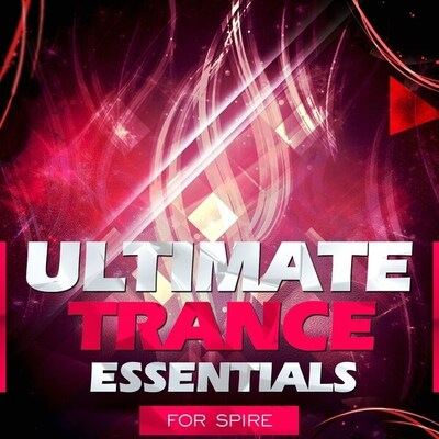 Ultimate Trance Essentials For Spire