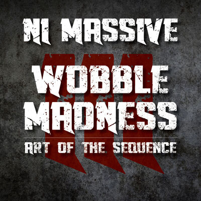 NI Massive Wobble Madness, Vol. 3: Art of the Sequence