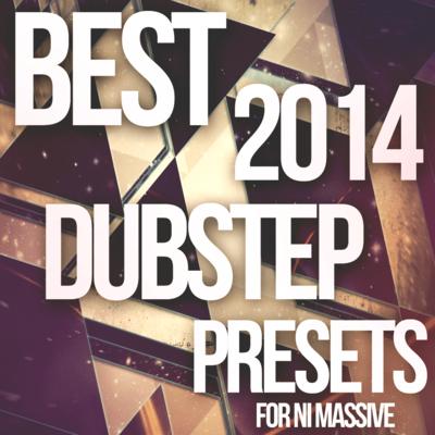 Best 2014 Dubstep Presets