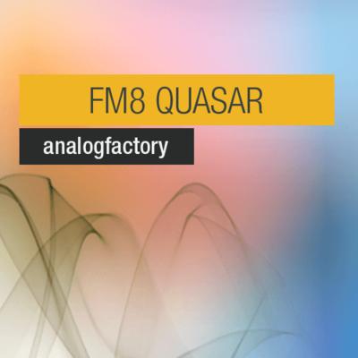 FM8 Quasar