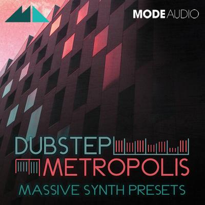 Dubstep Metropolis: Massive Synth Presets