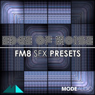 Edge of Noise: FM8 SFX Presets