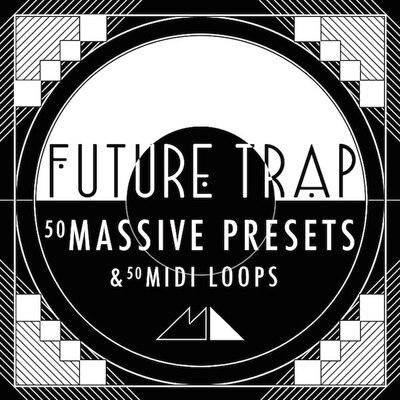 Future Trap: Massive Presets & MIDI Loops