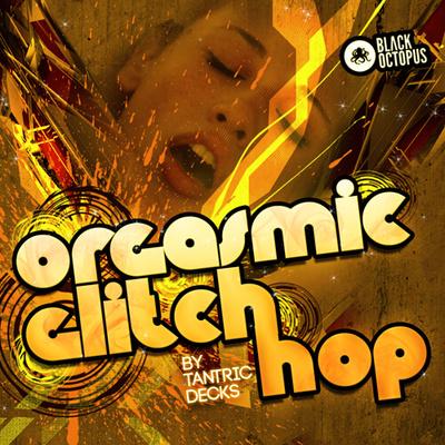Orgasmic Glitch Hop by Tantric Decks