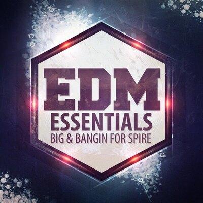 EDM Essentials: Big And Bangin For Spire