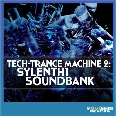 Tech Trance Machine 2: Sylenth1 Soundbank