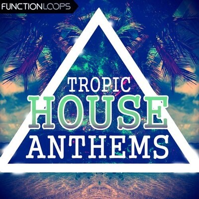 Tropic House Anthems