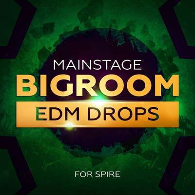 Mainstage Bigroom EDM Drops For Spire