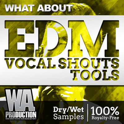 What About: EDM Vocal Shouts Tools