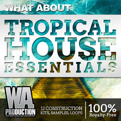 What About: Tropical House Essentials
