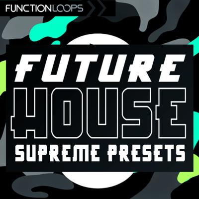 Future House Supreme Presets