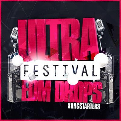 Ultra Festival EDM Drops Songstarters