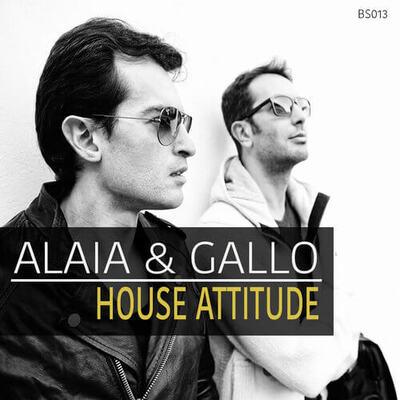 Alaia & Gallo: House Attitude