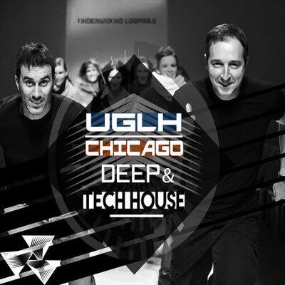 UGLH: Chicago, Deep & Tech House