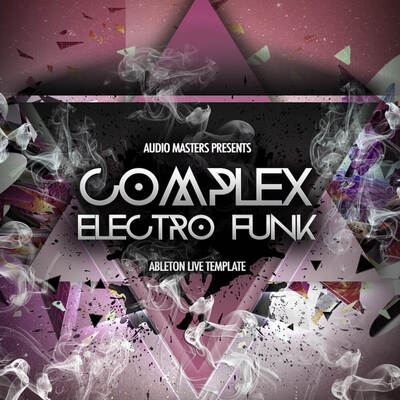 Complex Electro Funk: Ableton Live Template