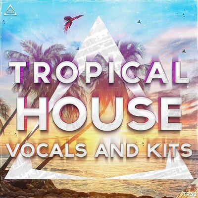 Triad Sounds : Tropical House Vocals And Kits