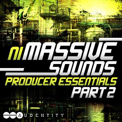Audentity- Massive Sounds Producers Essentials Part 2