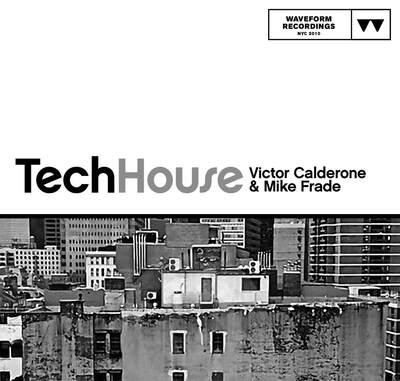 Victor Calderone & Mike Frade: Tech House