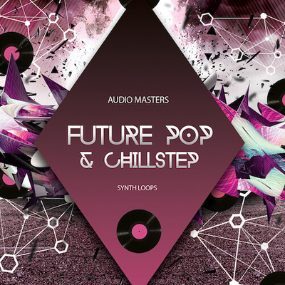 Future Pop & Chillstep: Synths