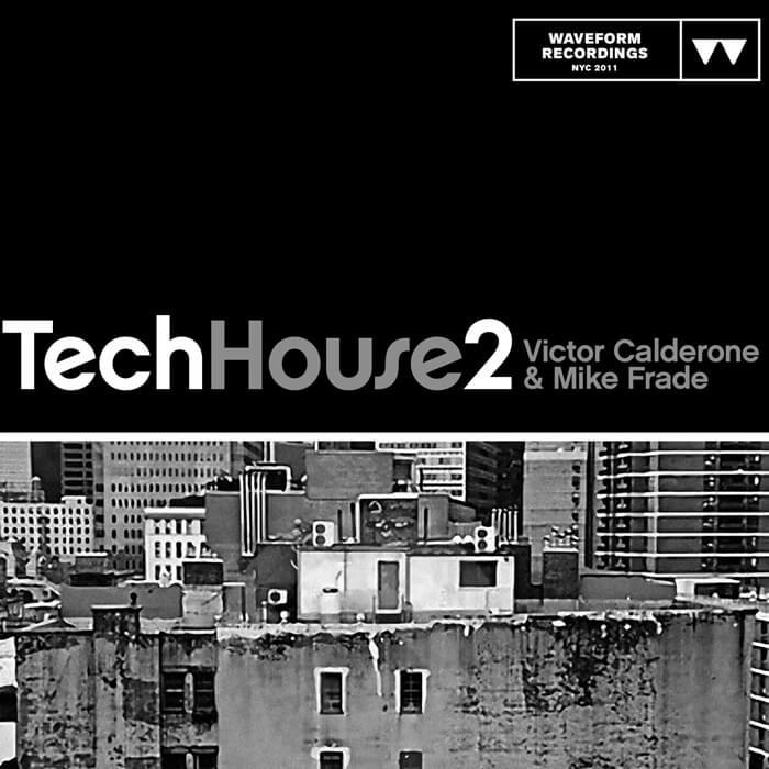Victor Calderone & Mike Frade: Tech House 2