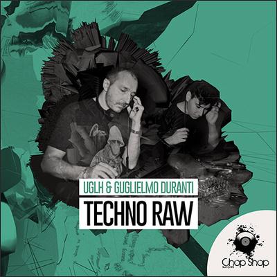 UGLH & Guglielmo Duranti - Techno Raw